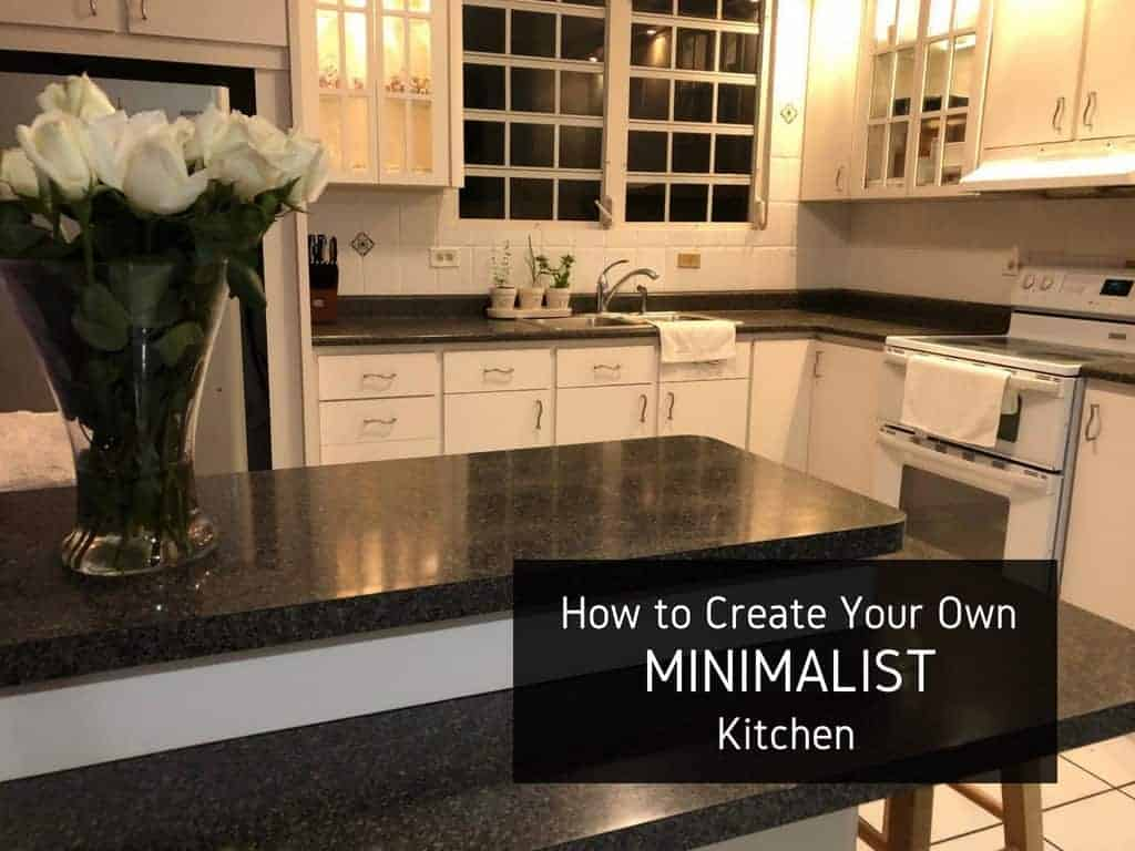 How to Create Your Own Minimalist Kitchen