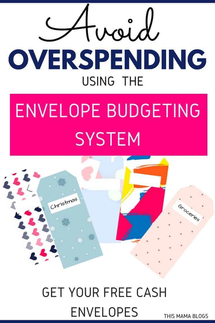 Avoid Overspending using the Envelope Budgeting System - If you're new to budgeting or just want to simplify your complex budget, the envelope budgeting system may just be the thing for you. Here's how to use it! Grab your free cash envelopes at This Mama Blogs #cashenvelopes #cashenvelopesystem #cashenvelopeprintables #budget #budgetingtips #budgetingforbeginners