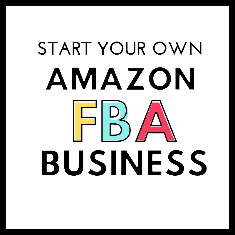 START YOUR OWN AMAZON FBA BUSINESS TODAY